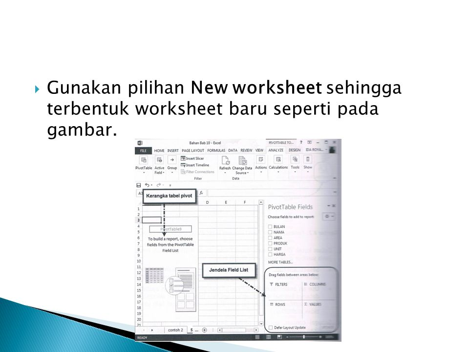 Gunakan pilihan New worksheet sehingga terbentuk worksheet baru seperti pada gambar.