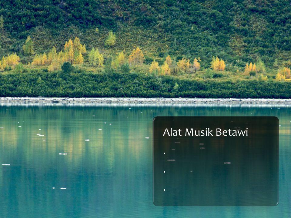 Alat Musik Betawi .