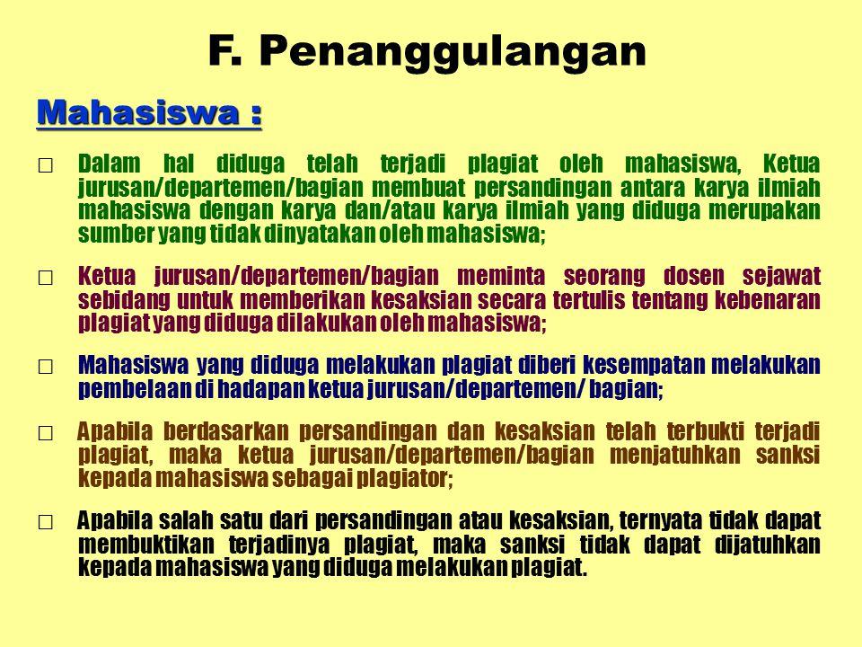 F. Penanggulangan Mahasiswa :