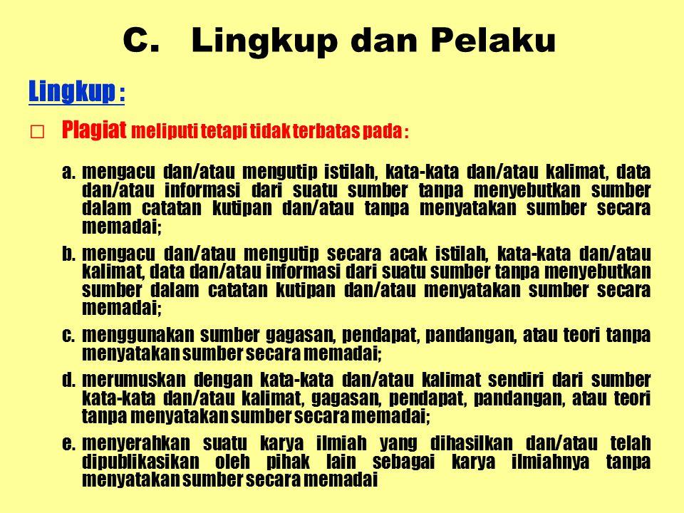 C. Lingkup dan Pelaku Lingkup :