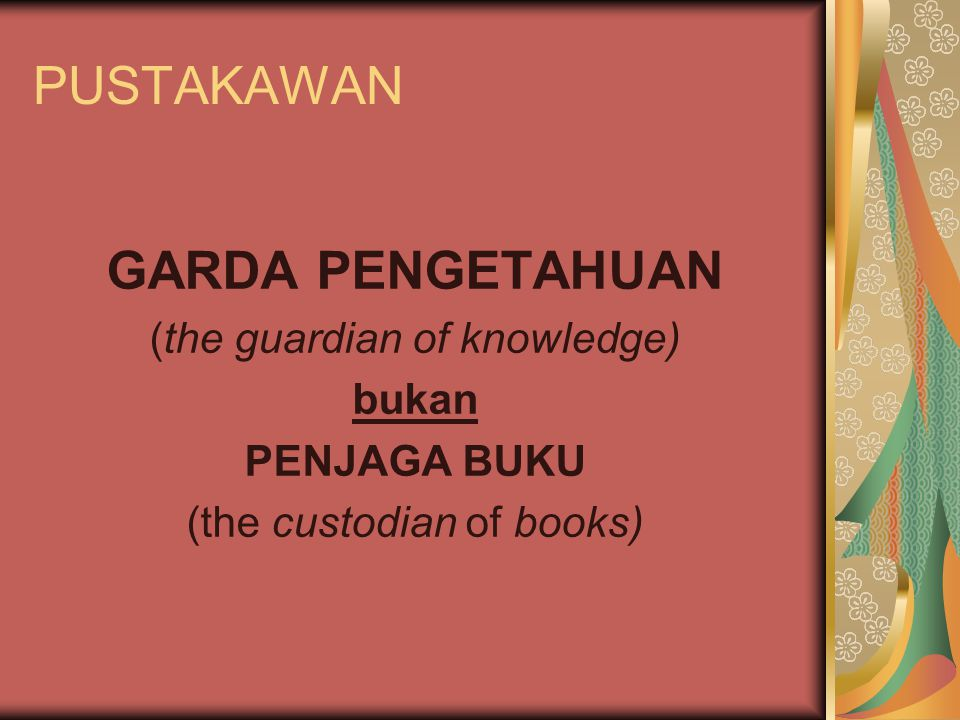 PUSTAKAWAN GARDA PENGETAHUAN (the guardian of knowledge) bukan