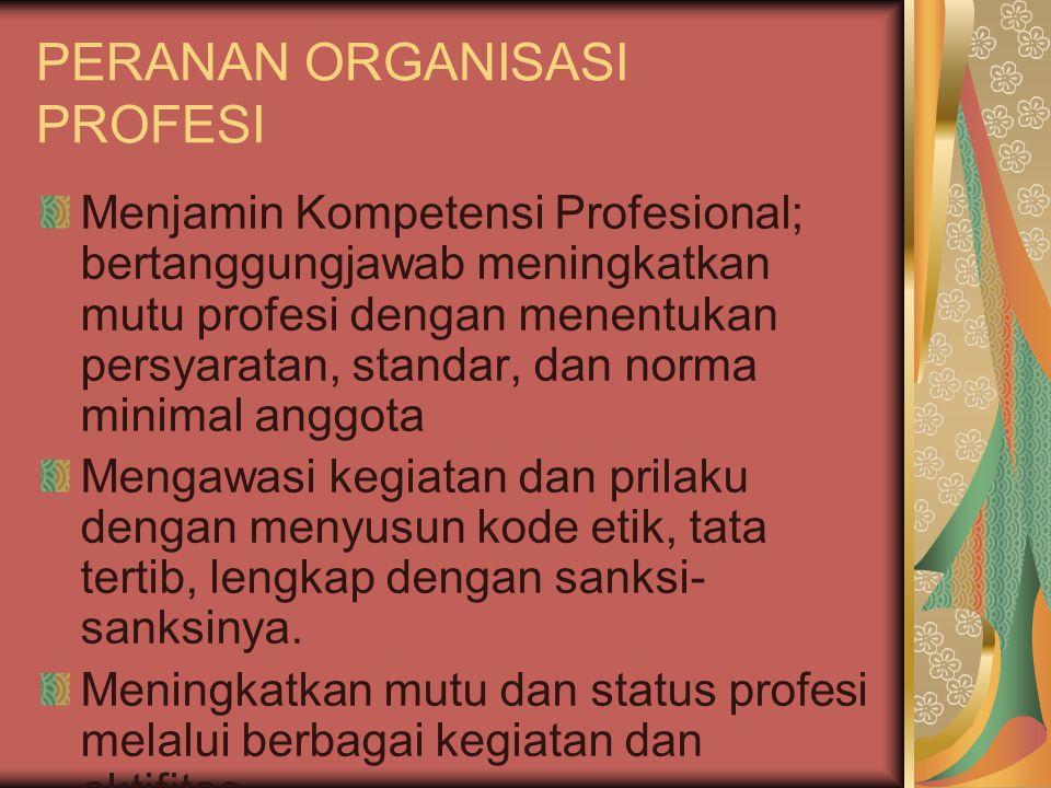 PERANAN ORGANISASI PROFESI