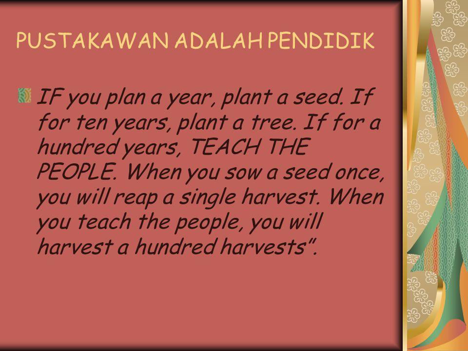 PUSTAKAWAN ADALAH PENDIDIK