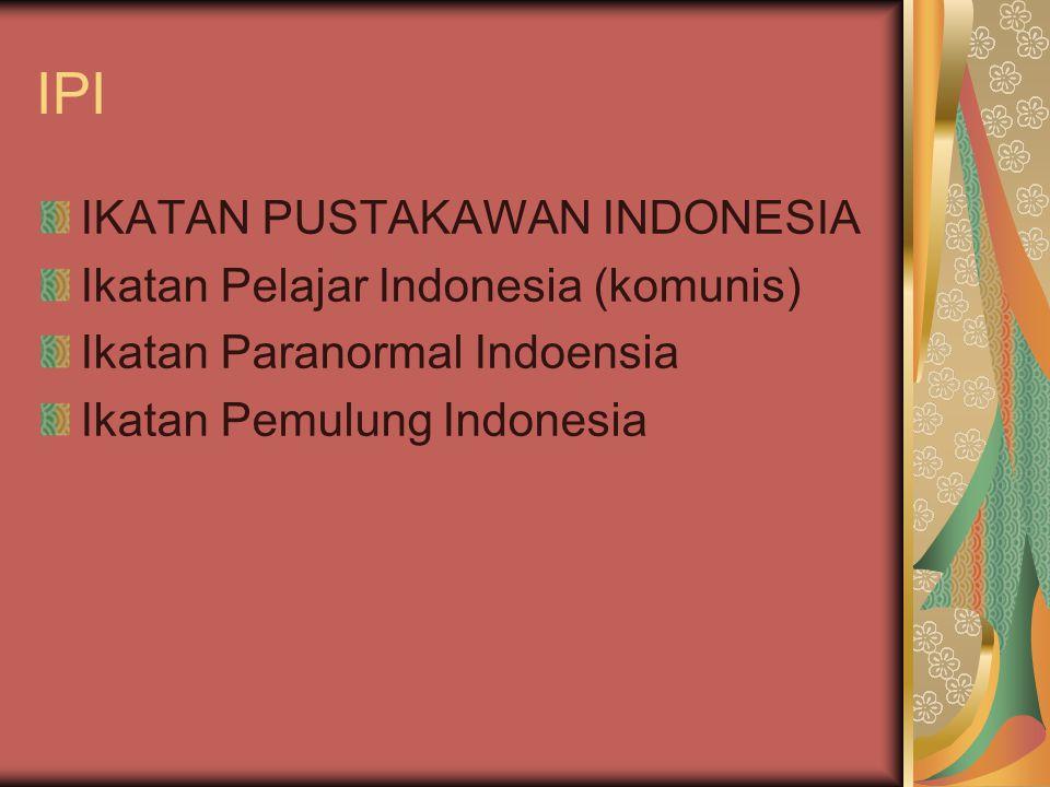 IPI IKATAN PUSTAKAWAN INDONESIA Ikatan Pelajar Indonesia (komunis)