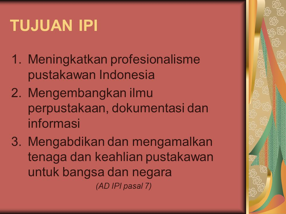 TUJUAN IPI Meningkatkan profesionalisme pustakawan Indonesia