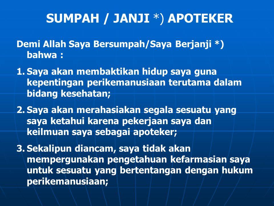SUMPAH / JANJI *) APOTEKER