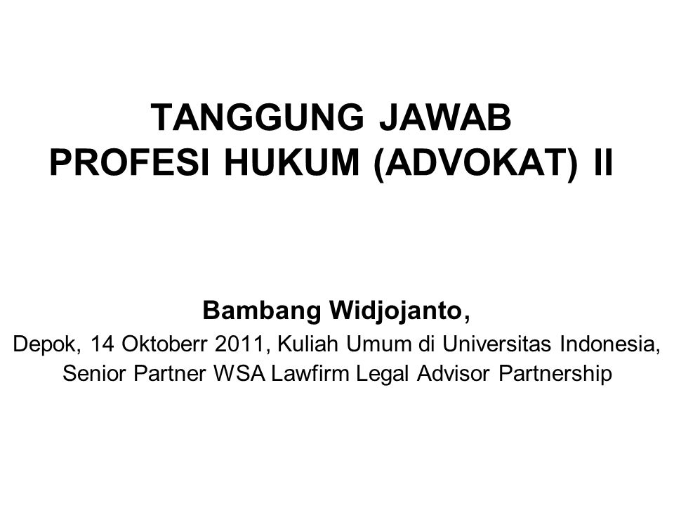 TANGGUNG JAWAB PROFESI HUKUM (ADVOKAT) II