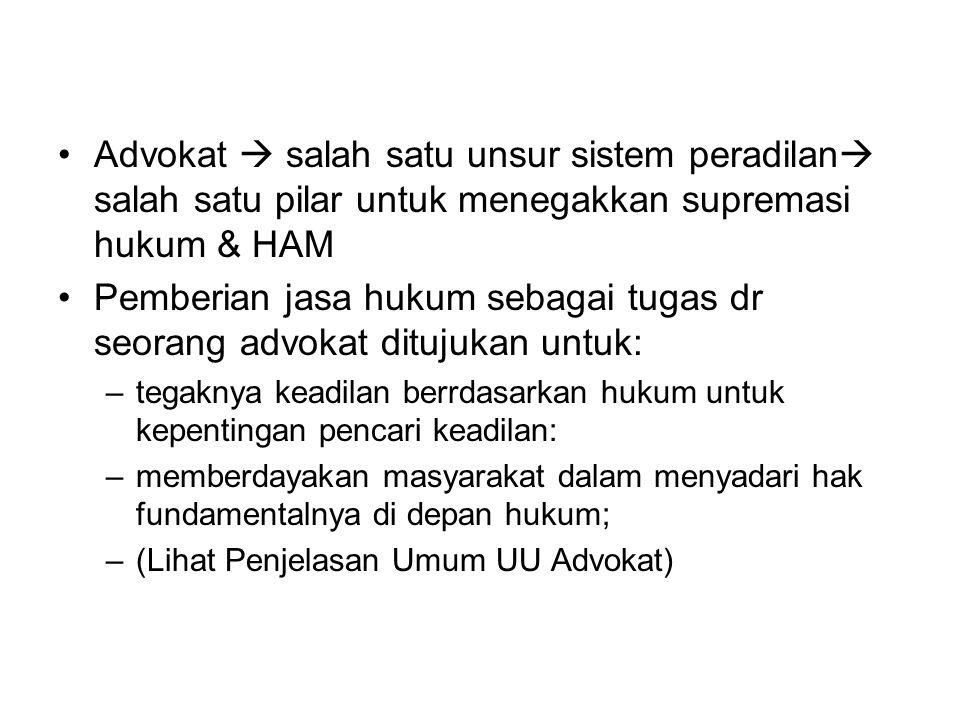 Pemberian jasa hukum sebagai tugas dr seorang advokat ditujukan untuk: