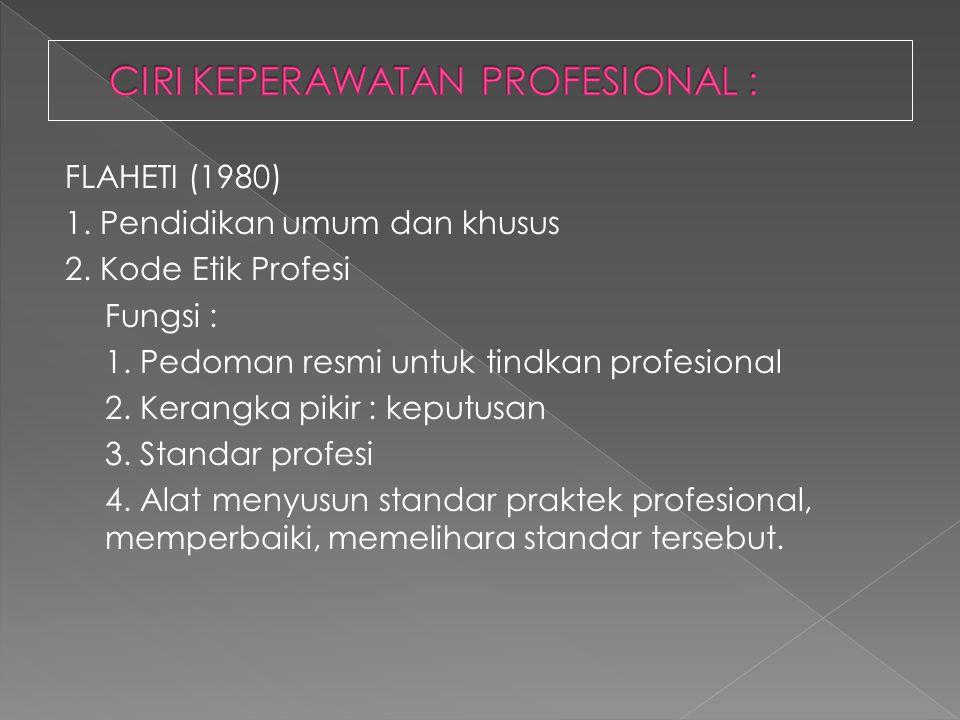 CIRI KEPERAWATAN PROFESIONAL :