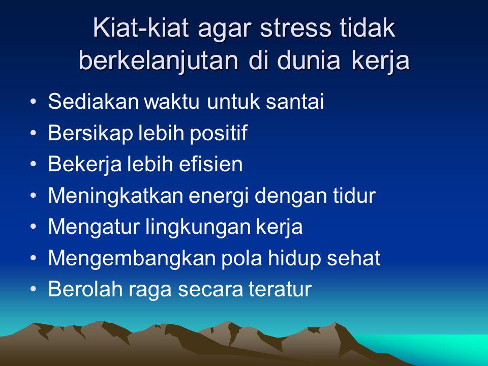 Kiat-kiat agar stress tidak berkelanjutan di dunia kerja