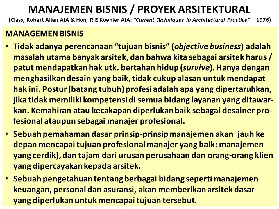 MANAJEMEN BISNIS / PROYEK ARSITEKTURAL (Class, Robert Allan AIA & Hon, R.E Koehler AIA: Current Techniques in Architectural Practice – 1976)