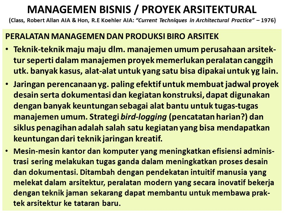 MANAGEMEN BISNIS / PROYEK ARSITEKTURAL (Class, Robert Allan AIA & Hon, R.E Koehler AIA: Current Techniques in Architectural Practice – 1976)