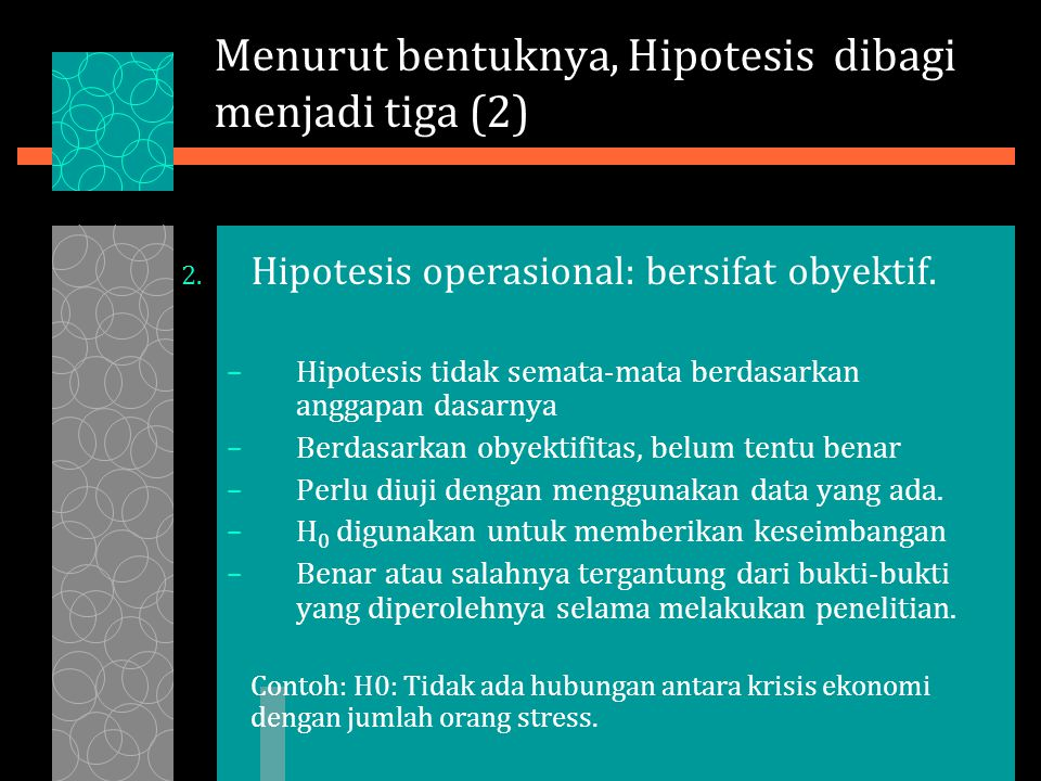 Menurut bentuknya, Hipotesis dibagi menjadi tiga (2)