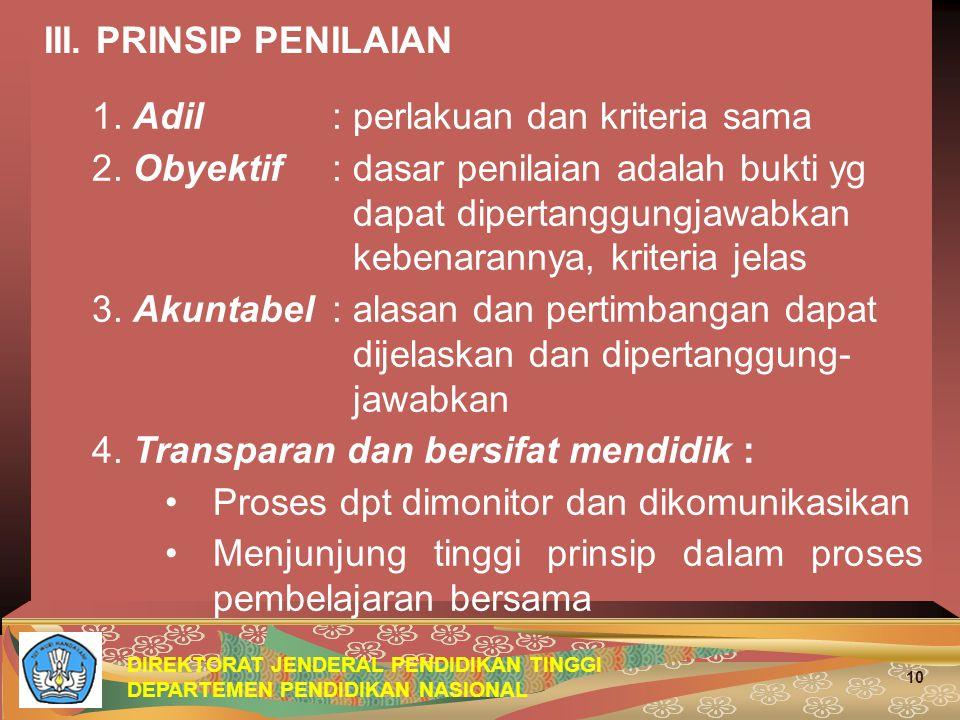 III. PRINSIP PENILAIAN 1. Adil : perlakuan dan kriteria sama.