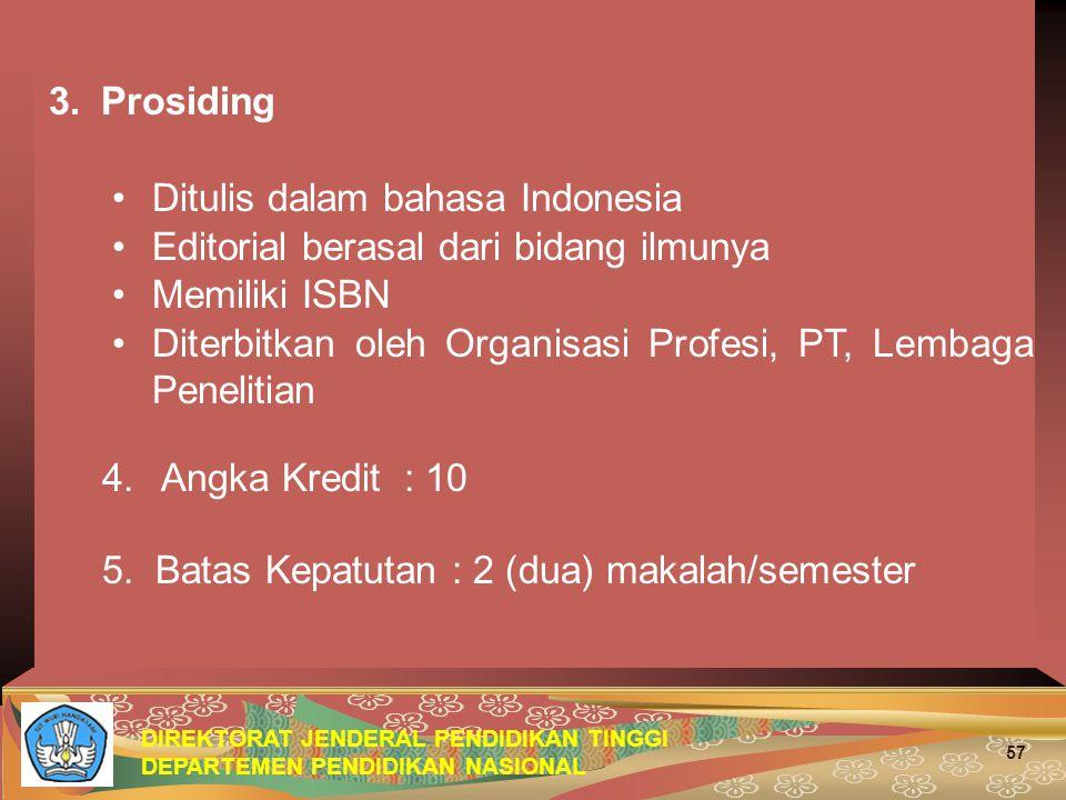 3. Prosiding Ditulis dalam bahasa Indonesia. Editorial berasal dari bidang ilmunya. Memiliki ISBN.