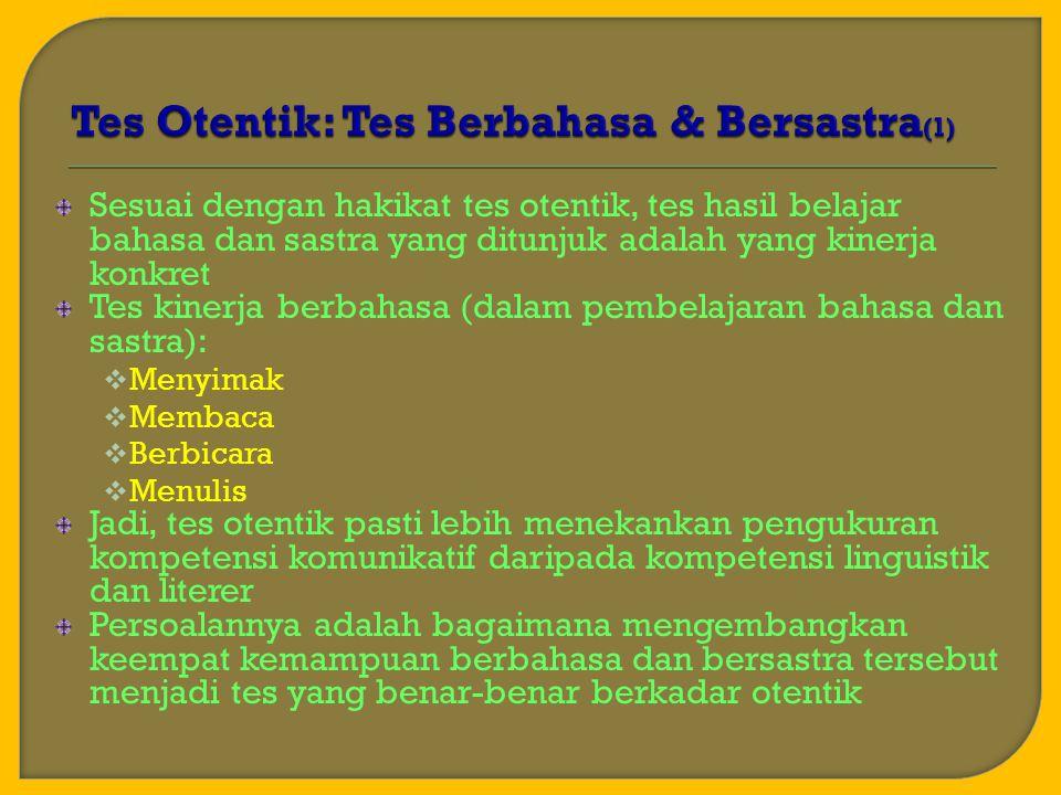 Tes Otentik: Tes Berbahasa & Bersastra(1)