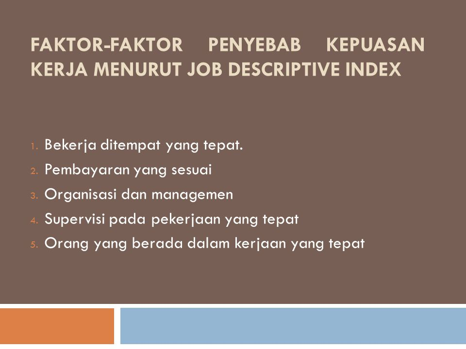 Faktor-faktor penyebab kepuasan kerja menurut Job descriptive Index