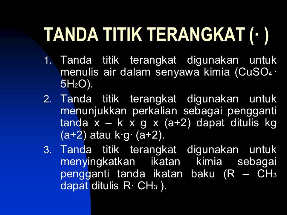 TANDA TITIK TERANGKAT (· )