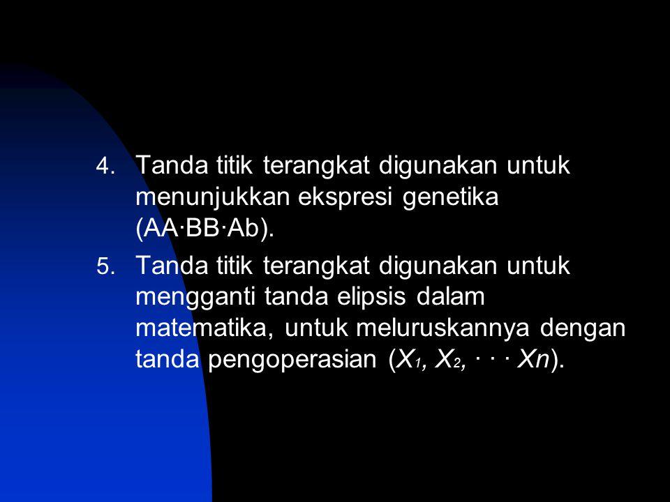 Tanda titik terangkat digunakan untuk menunjukkan ekspresi genetika (AA·BB·Ab).