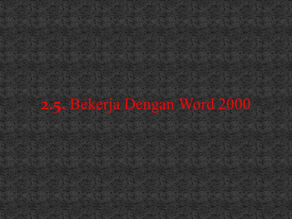2.5. Bekerja Dengan Word 2000