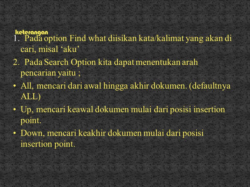 2. Pada Search Option kita dapat menentukan arah pencarian yaitu ;