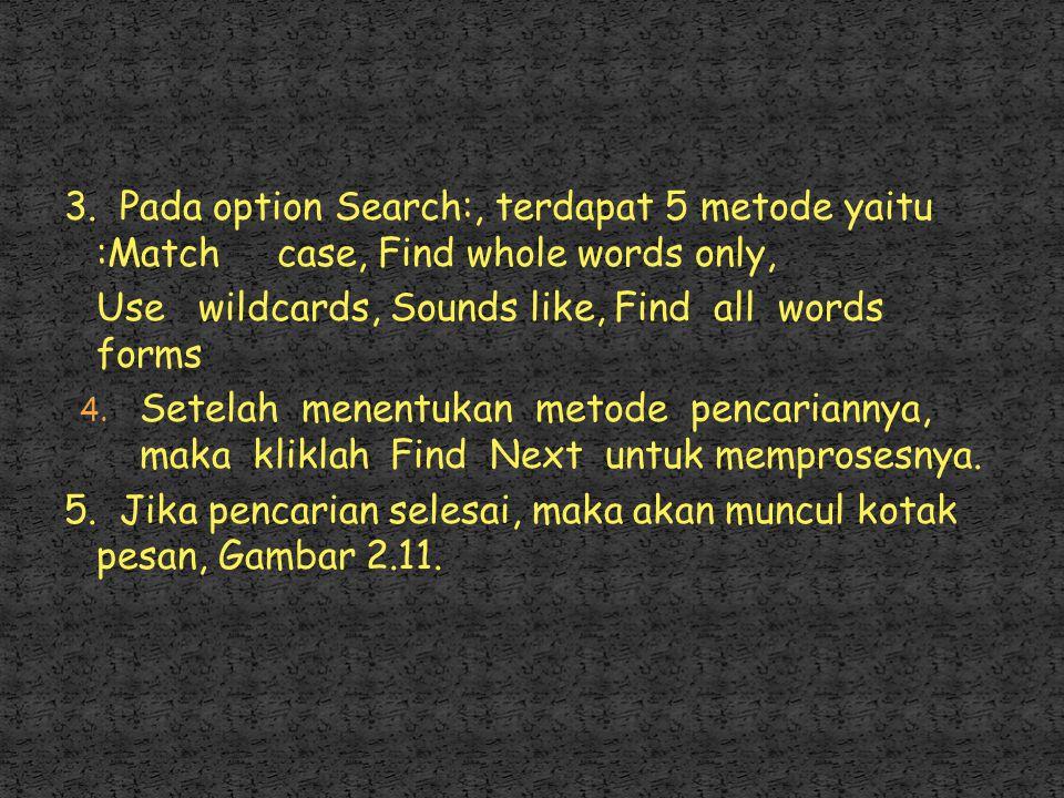 3. Pada option Search:, terdapat 5 metode yaitu :Match