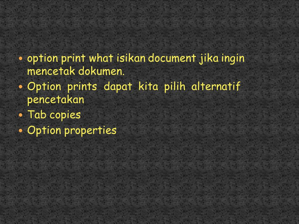 option print what isikan document jika ingin mencetak dokumen.