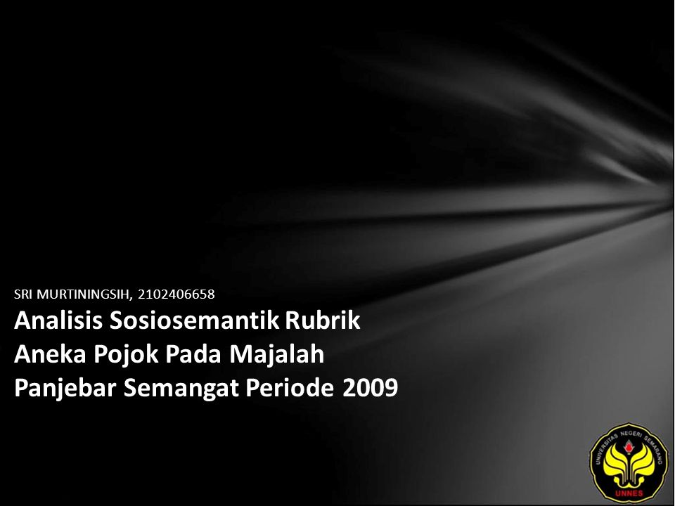 SRI MURTININGSIH, 2102406658 Analisis Sosiosemantik Rubrik Aneka Pojok Pada Majalah Panjebar Semangat Periode 2009