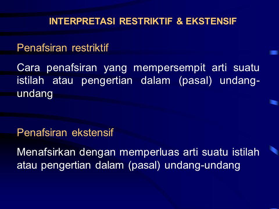 INTERPRETASI RESTRIKTIF & EKSTENSIF