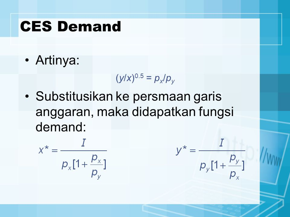 CES Demand Artinya: (y/x)0.5 = px/py.