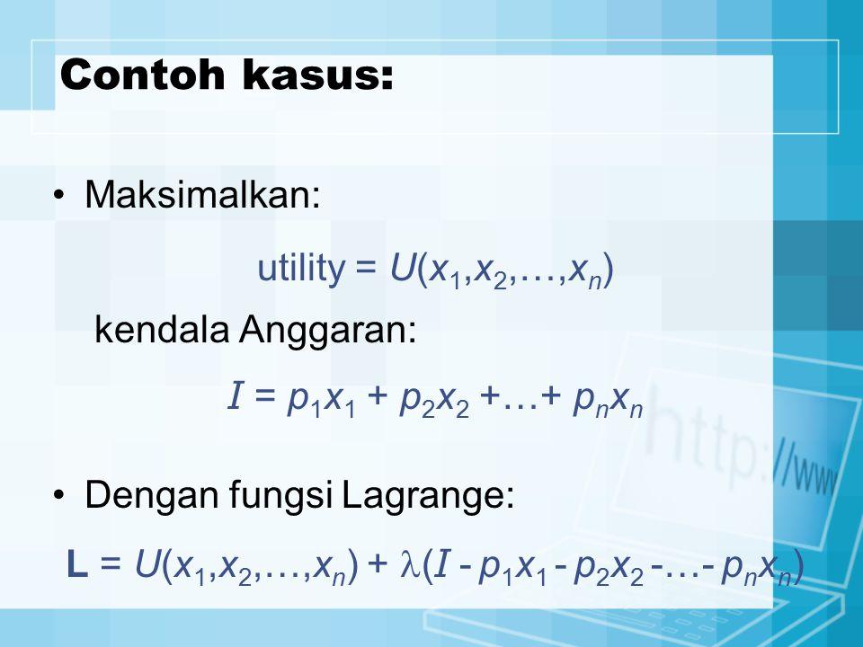 L = U(x1,x2,…,xn) + (I - p1x1 - p2x2 -…- pnxn)