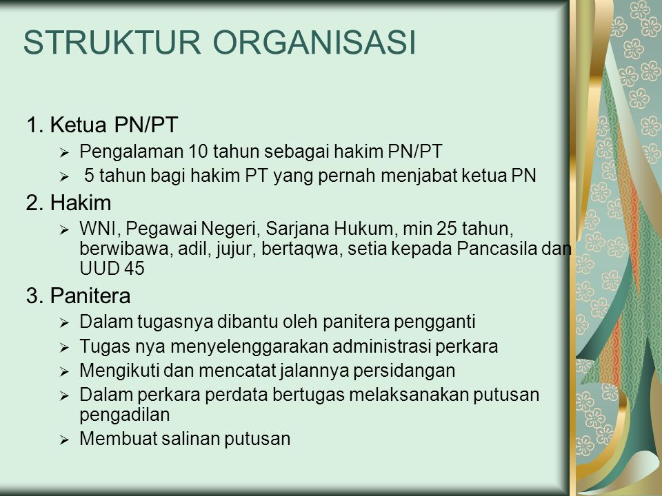 STRUKTUR ORGANISASI 1. Ketua PN/PT 2. Hakim 3. Panitera