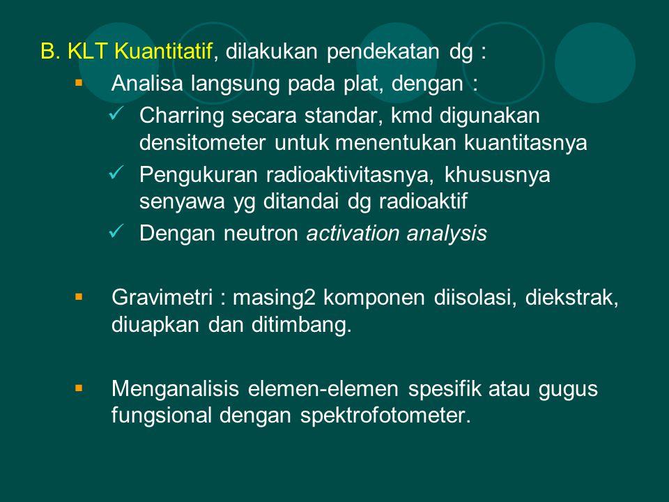B. KLT Kuantitatif, dilakukan pendekatan dg :