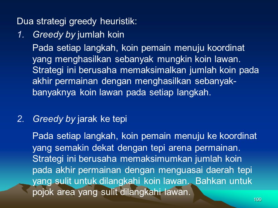 Dua strategi greedy heuristik: