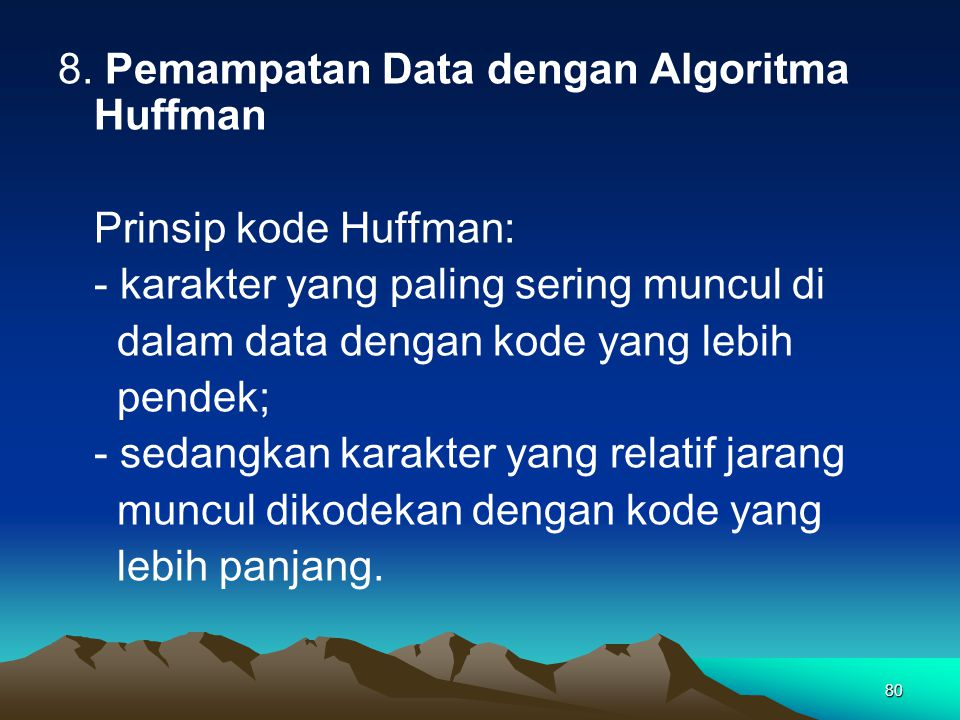 8. Pemampatan Data dengan Algoritma Huffman