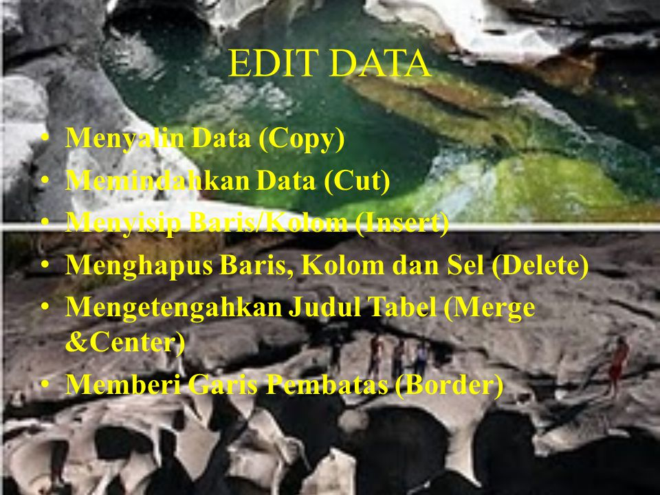 EDIT DATA Menyalin Data (Copy) Memindahkan Data (Cut)