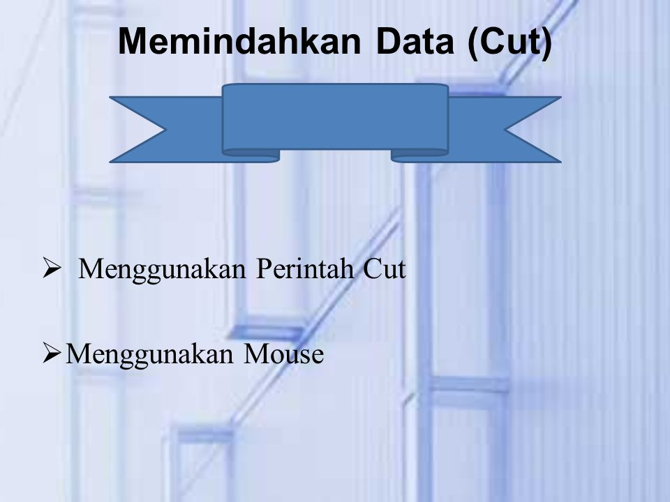 Memindahkan Data (Cut)