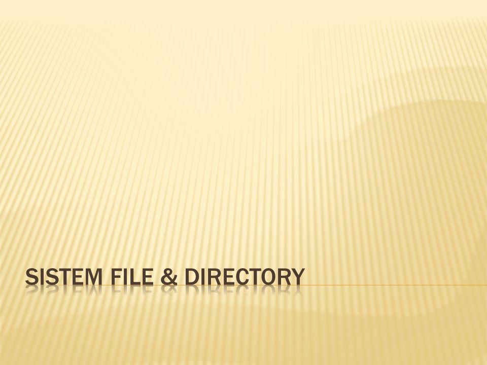 SISTEM FILE & DIRECTORY