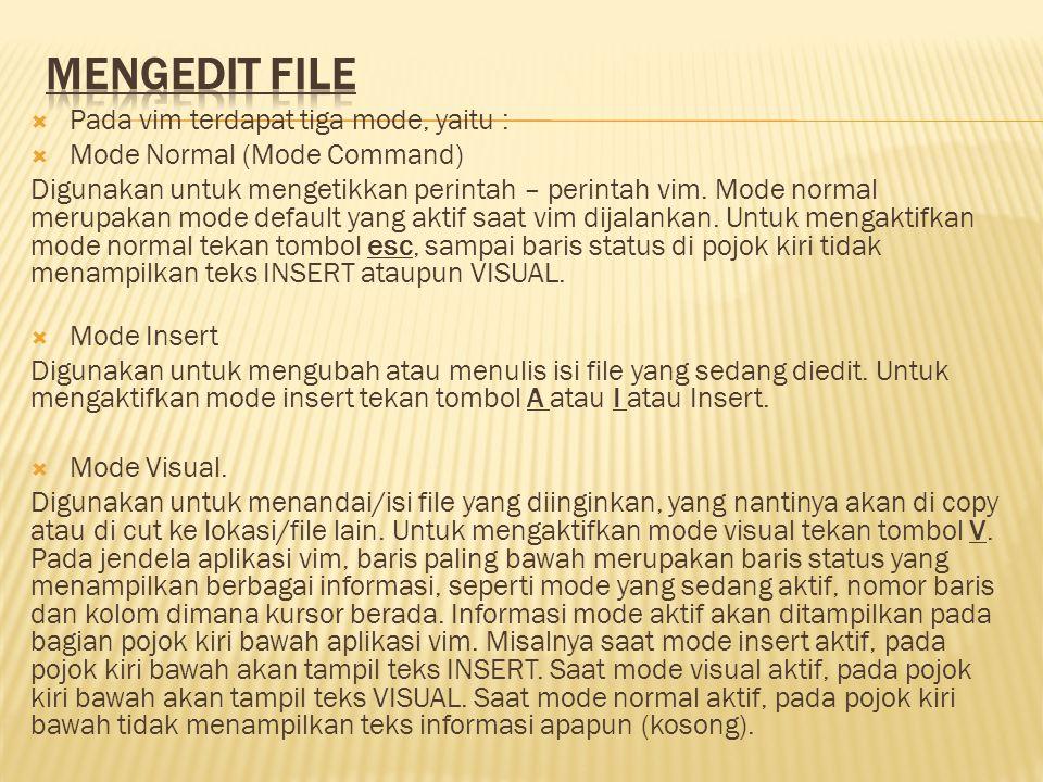 MENGEDIT FILE Pada vim terdapat tiga mode, yaitu :