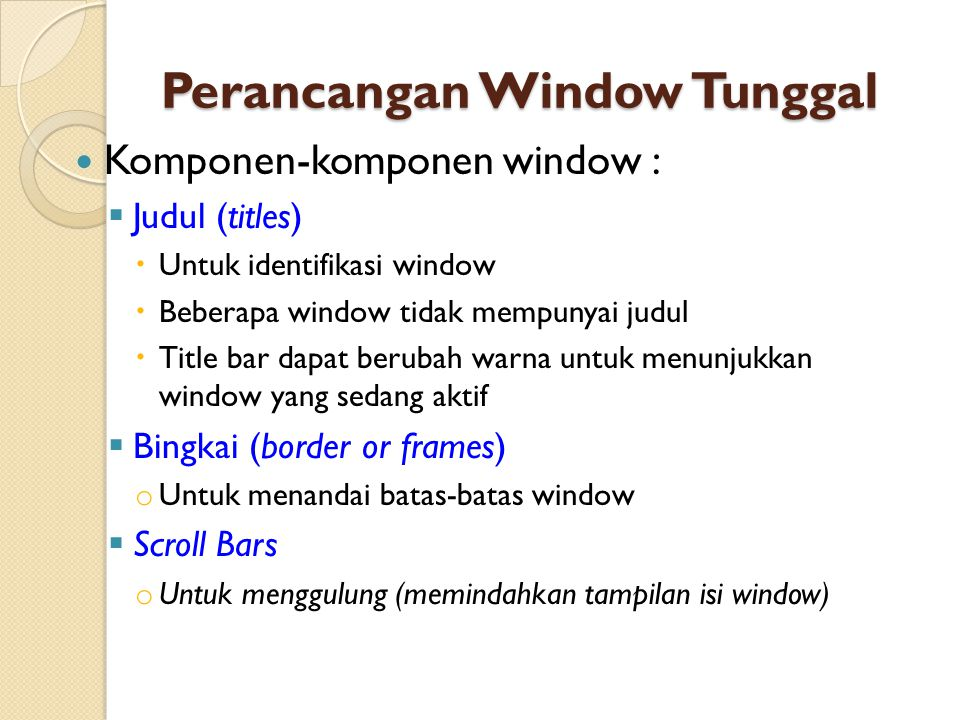 Perancangan Window Tunggal