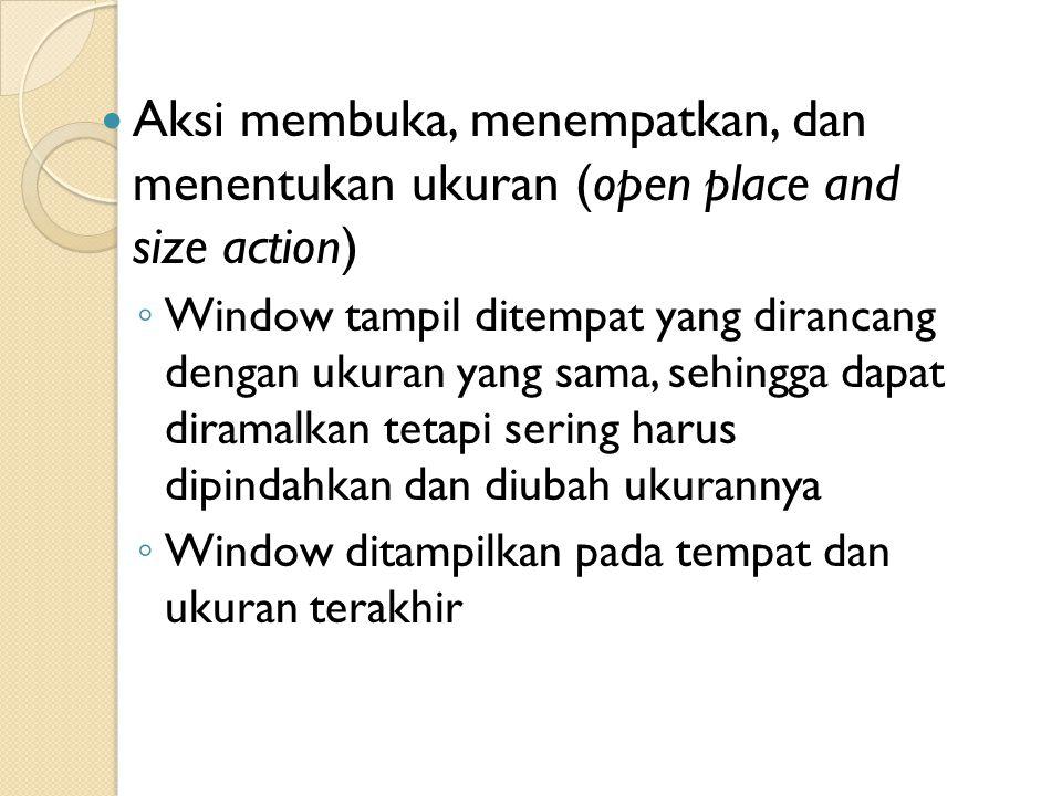 Aksi membuka, menempatkan, dan menentukan ukuran (open place and size action)