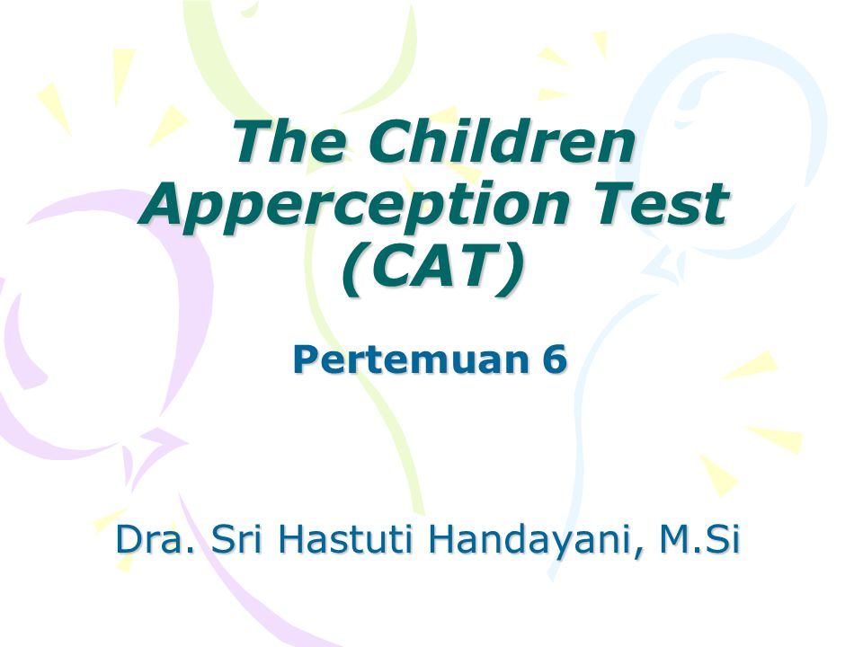 The Children Apperception Test (CAT)