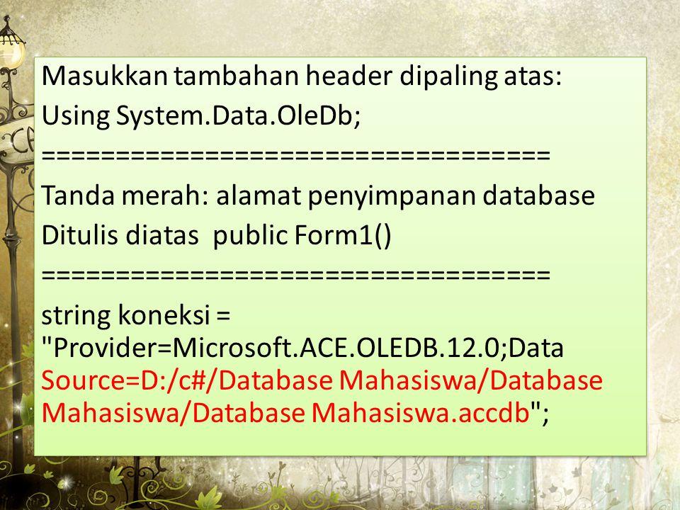 Masukkan tambahan header dipaling atas: Using System. Data