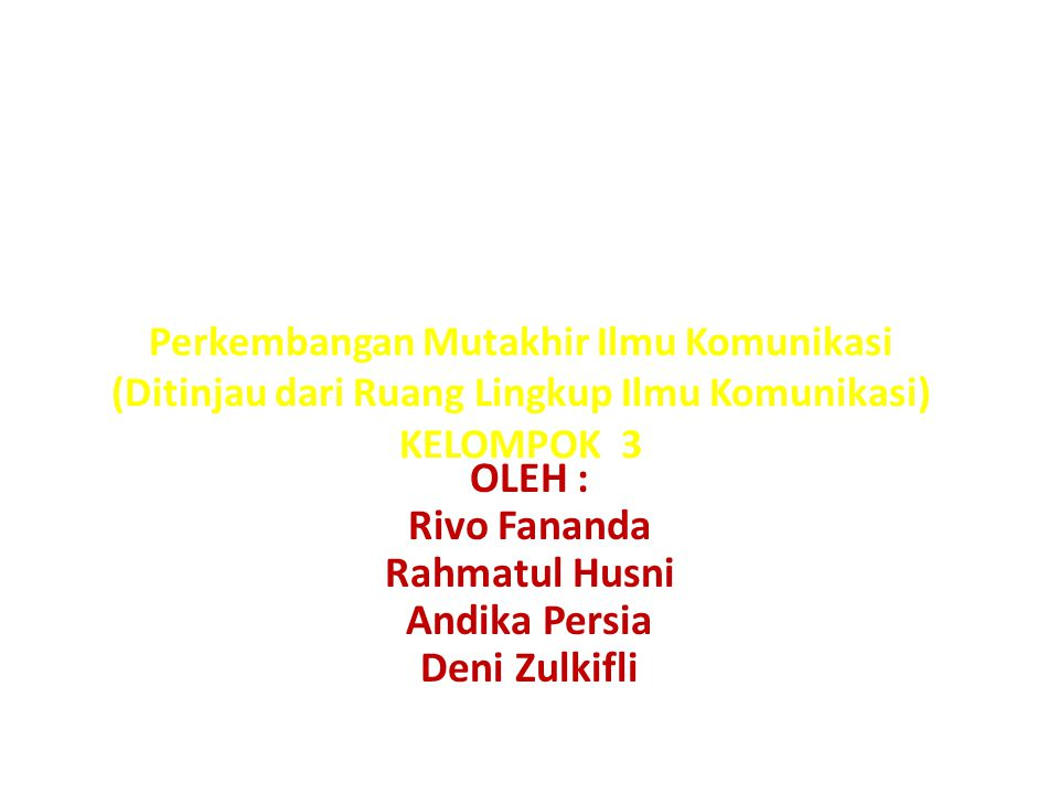 OLEH : Rivo Fananda Rahmatul Husni Andika Persia Deni Zulkifli