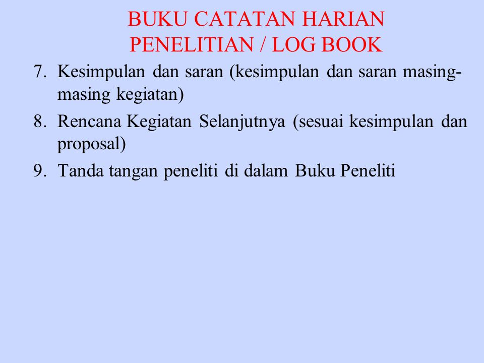 BUKU CATATAN HARIAN PENELITIAN / LOG BOOK