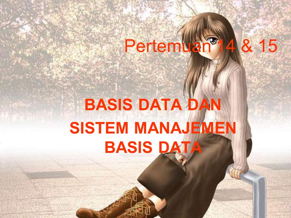 BASIS DATA DAN SISTEM MANAJEMEN BASIS DATA
