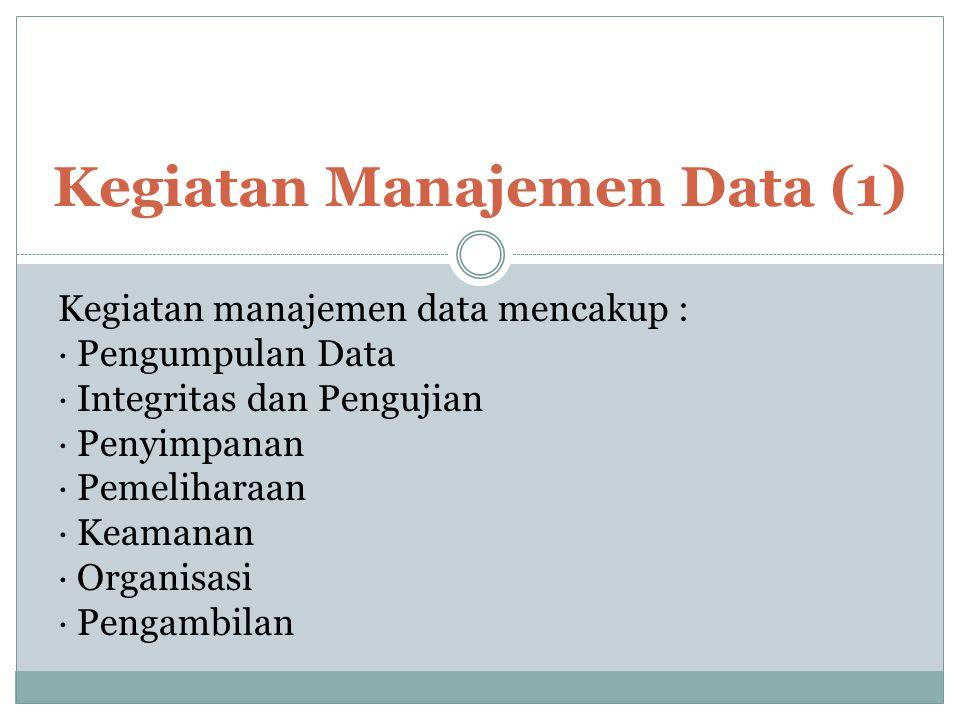 Kegiatan Manajemen Data (1)