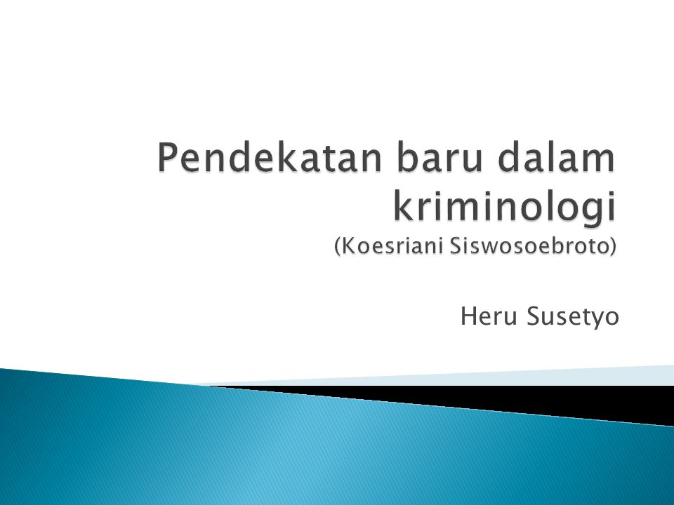 Pendekatan baru dalam kriminologi (Koesriani Siswosoebroto)