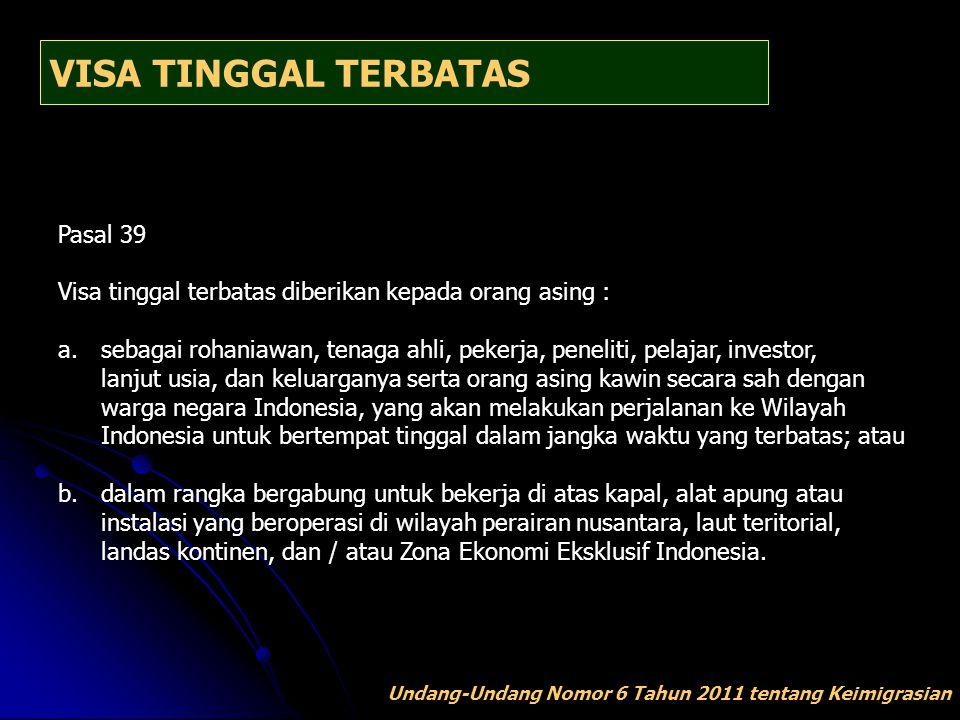 VISA TINGGAL TERBATAS Pasal 39