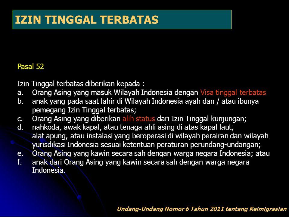 IZIN TINGGAL TERBATAS Pasal 52